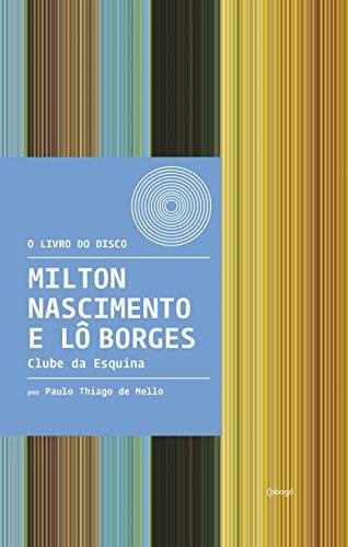 Milton Nascimento e Lô Borges - Clube da Esquina