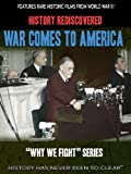 History Rediscovered: War Comes to America