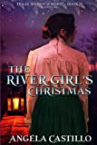 The River Girl's Christmas: Texas Women of Spirit Book 4 (Volume 4)