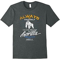 Mens Always Be Yourself T-Shirt Be A Gorilla Funny Tee Wildlife XL Dark Heather