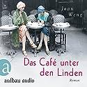 Das Café unter den Linden Hörbuch von Joan Weng Gesprochen von: Leonie Schliesing