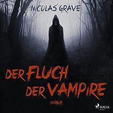 Der Fluch der Vampire Hörbuch von Nicolas Grave Gesprochen von: Thomas Wingrich