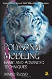 Polygonal Modeling: Basic And Advanced Techniques (Wordware Game and Graphics Library)