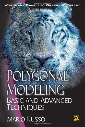 Polygonal Modeling: Basic And Advanced Techniques (Worldwide Game and Graphics Library) (Mario Games In The World Wide Web)