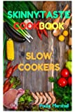 Skinnytaste Cookbook: Slow Cooker