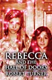 Rebecca and the Hall of Doors, Robert Turner, 1630007986