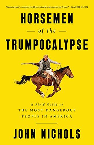 Horsemen of the trumpocalypse a field guide to the most dangerous horsemen of the trumpocalypse a field guide to the most dangerous people in america by fandeluxe PDF