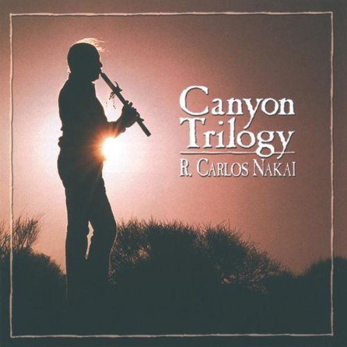 Canyon Trilogy: Native American Flute Music by R. Carlos Nakai, Nakai, R. Carlos (1993) Audio CD (1212-08-03)