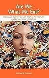 Are We What We Eat?, William R. Dalessio, 1604978015