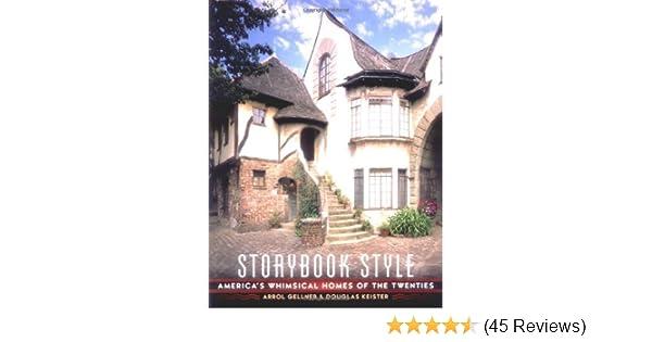 Storybook Style: Americau0027s Whimsical Homes Of The Twenties: Arrol Gellner,  Douglas Keister: 9780670893850: Amazon.com: Books