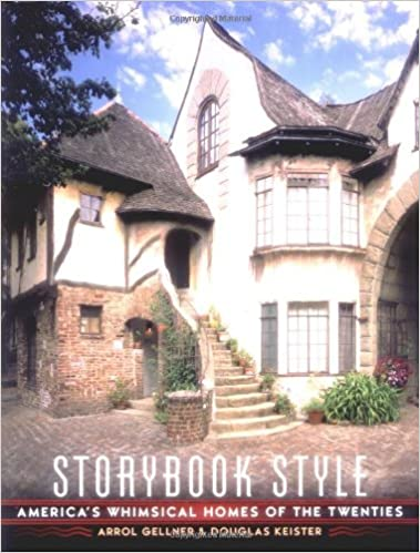 Storybook Style: Americau0027s Whimsical Homes Of The Twenties: Arrol Gellner,  Douglas Keister: 9780670893850: Amazon.com: Books