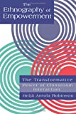 The Ethnography Of Empowerment: The Transformative Power Of Classroom interaction, Helja Antola Robinson, 0750703687