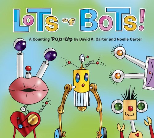 Image of Lots of Bots!: A Counting Pop-Up Book