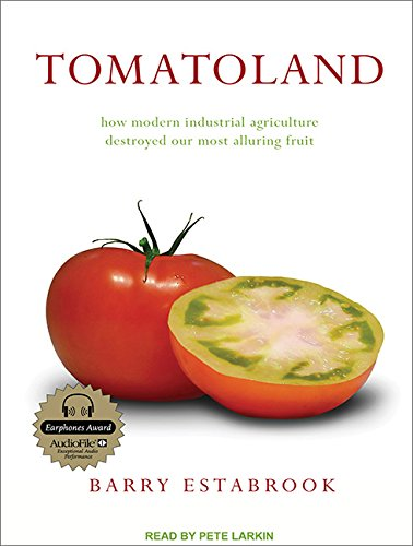 Tomatoland: How Modern Industrial Agriculture Destroyed Our Most Alluring Fruit by Brand: Tantor Media