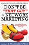 """Don't Be """"That Guy"""" in Network Marketing"""