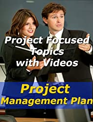 Project: Management Plan (Project Management Focused Topics Book 34)