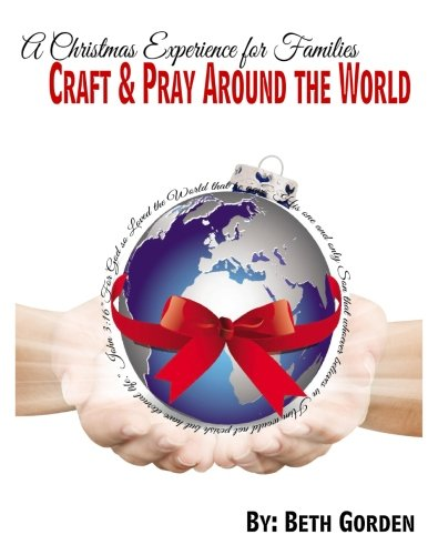 Christmas Advent Crafts (Craft and Pray Around the World: A Christmas Experience for Families)