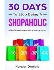 30 Days to Stop Being a Shopaholic: A Mindfulness Program with a Touch of Humor