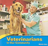Veterinarians in Our Community, Michelle Ames, 1435824571
