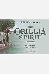 The Orillia Spirit: An Illustrated History of Orillia Paperback