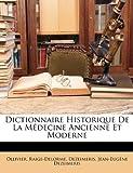 Dictionnaire Historique de la Médecine Ancienne et Moderne, Ollivier and Raige-Delorme, 1146818947