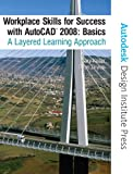 Workplace Skills for Success Autocad 2008 Basics, Dean Zirwas and Gary Koser, 0136127010
