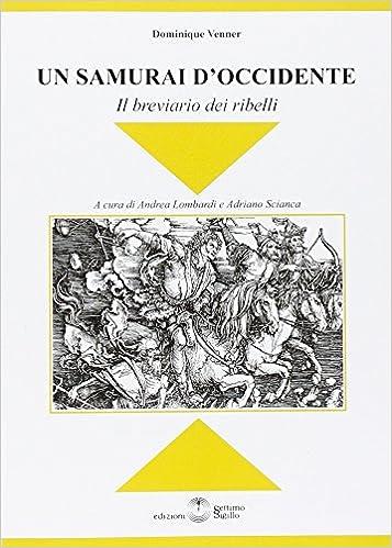 Descargar Torrent Paginas Un Samurai D'occidente. Il Breviario Dei Ribelli Archivo PDF A PDF