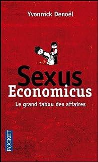 Sexus economicus. Le grand tabou des affaires par Yvonnick Denoël