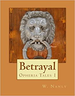 Betrayal: Opheria Tales 1: Volume 1