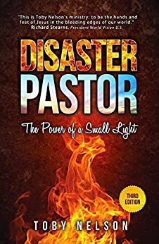 Disaster Pastor: The Power of a Small Light by [Nelson, Toby]