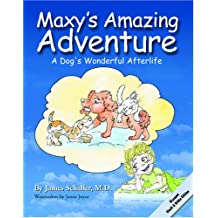 Maxy's Amazing Adventure: A Dog's Wonderful Afterlife (Discounty Black & White Edition)