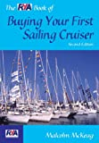 The RYA Book of Buying Your First Sailing Cruiser, Malcolm McKeag, 0713668725