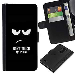 All Phone Most Case / Oferta Especial Cáscara Funda de cuero Monedero Cubierta de proteccion Caso / Wallet Case for LG G3 // Funny - DON'T TOUCH MY PHONE