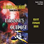 Tyranny's Outpost: Tyranny Series, Book 1 | J.A. Wilkins,R.R Draude