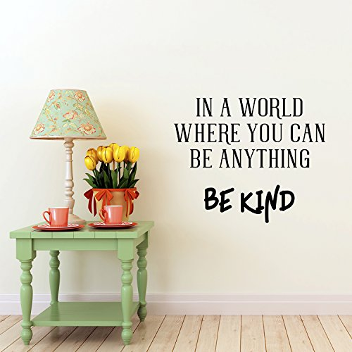 "Vinyl Wall Art Decal - in A World Where You Can Be Anything Be Kind - 19"" x 23"" - Inspirational Decoration for Home Office Use - Motivational Indoor Outdoor Wall Waterproof Decor Stencil Adhesive"