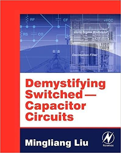 Demystifying Switched Capacitor Circuits: Demystifying Technology v. 1