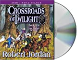 download ebook by robert jordan: crossroads of twilight (the wheel of time, book 10) [audiobook] pdf epub