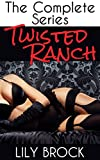 Twisted Ranch:The Complete Series: Six Erotic BDSM Stories
