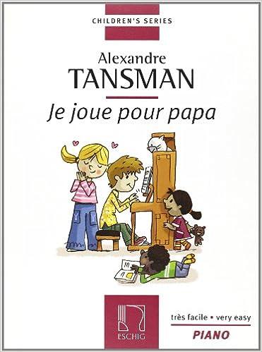 Bons livres télécharger ipad Je joue pour Papa (12 pièces très faciles) - Piano en français PDF PDB