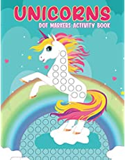 Unicorn Dot Markers Activity Book: Dot Color Book for Kids Ages 3-5 | Art Paint Daubers Kids Activity Coloring Book | Do a Dot Page a Day | A Cute Gag ... Kids Boys Girls (A Dot Markers Book)