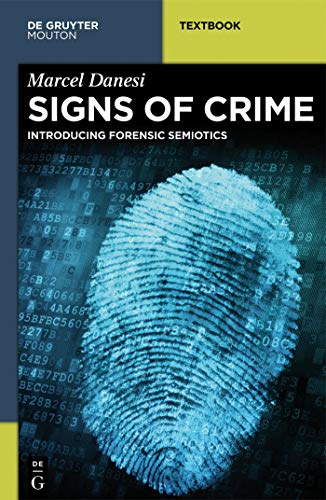 - Signs of Crime: Introducing Forensic Semiotics (Mouton Textbook)