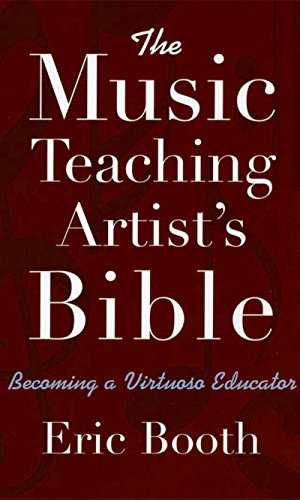 Teaching Music (The Music Teaching Artist's Bible: Becoming a Virtuoso Educator)