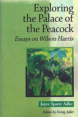exploring the palace of the peacock essays on wilson harris Axs the axs cookie policy exploring the palace of the peacock essays on wilson harris.