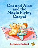 Cat and Alex and the Magic Flying Carpet, Robin Ballard, 0060203897