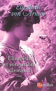 Elizabeth et son jardin allemand : roman, Von Arnim, Elizabeth, 1866-1941