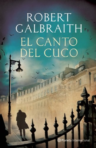 Book cover from El Canto del Cuco (Planeta Internacional) (Spanish Edition) by Robert Galbraith