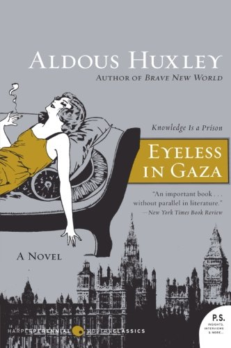 Eyeless in Gaza: A Novel (P.S.) (Top 50 Boarding Schools In The Us)
