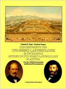 zur geschichte der oto rhino laryngologie in osterreich eine text bild dokumentation history