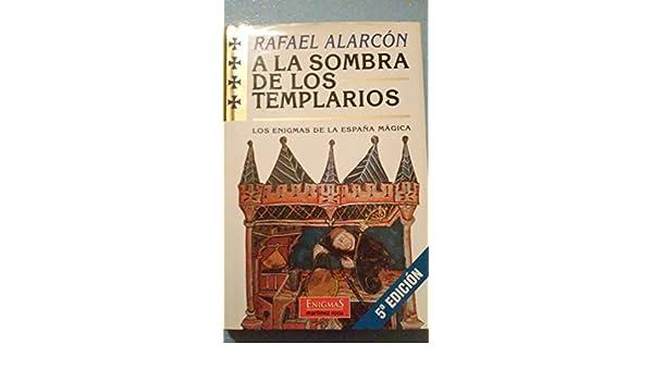 A la sombra de los templarios. los enigmas de la España magica ...