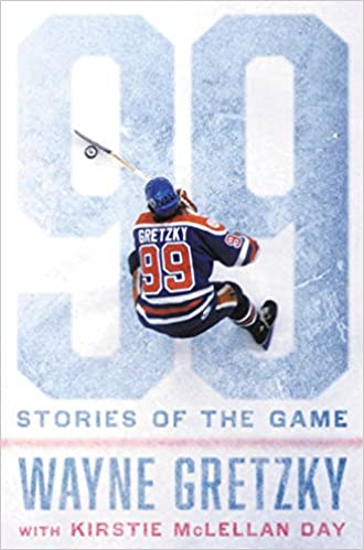 99 Stories Of The Game Wayne Gretzky Kirstie McLellan Day 9780735232624 Books